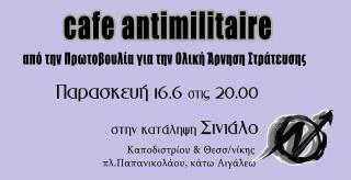 Παρασκευή 16/6/2017 στις 8 μ.μ. στην κατάληψη Σινιάλο: Cafe Antimilitare από την Πρωτοβουλία για την Ολική Άρνηση Στράτευσης